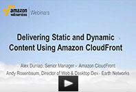 Webinar: Delivering Static and Dynamic Content Using Amazon CloudFront